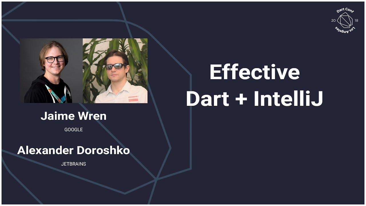 Effective Dart + IntelliJ (DartConf 2018)