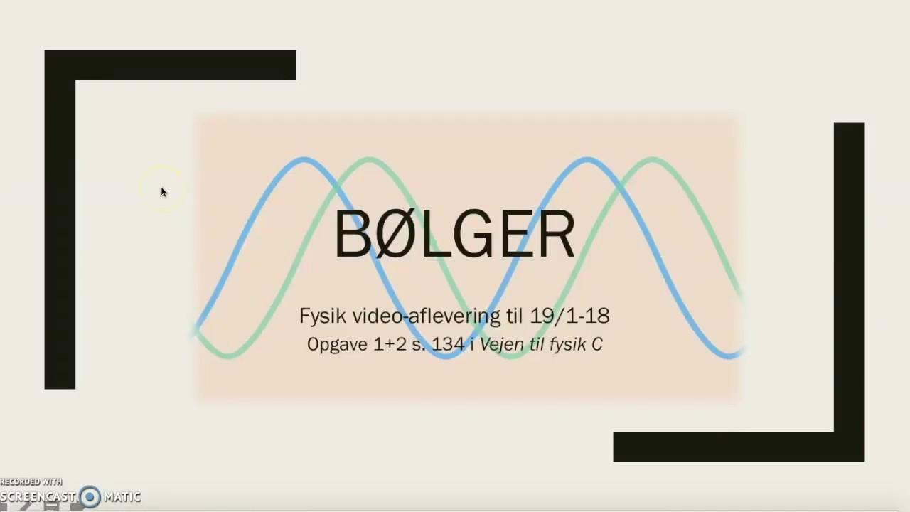 Bølger - fysik videoaflevering