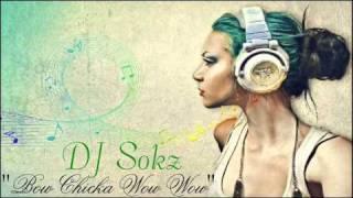 DJ Sokz - Bow Chicka Wow Wow (Hot RnB Music 2011) with Lyrics