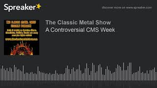 A Controversial CMS Week