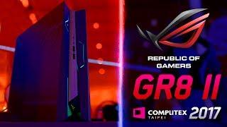 aSUS ROG GR8 II - Computex 2017