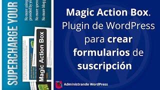 Tutorial Magic Action Box. Plugin de WordPress para crear formularios de suscripción