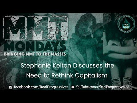 Stephanie Kelton on the Need to Rethink Capitalism