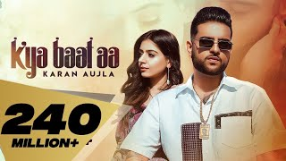 Kya Baat Aa : Karan Aujla (Official Video) Desi Crew | Latest Punjabi Songs
