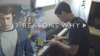 13 Reasons Why - Mess Is Mine - Vance Joy (Piano Cover)