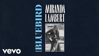 Miranda Lambert - Bluebird (Acoustic [Audio])