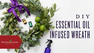 DIY Essential Oil Infused Wreath | Young Living Essential Oils