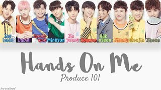 Produce 101 - Hands on Me [HAN|ROM|ENG Color Coded Lyrics]