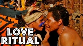Love Rituals in Papua New Guinea