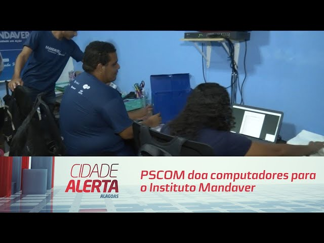 PSCOM doa computadores para o Instituto Mandaver no Vergel do Lago