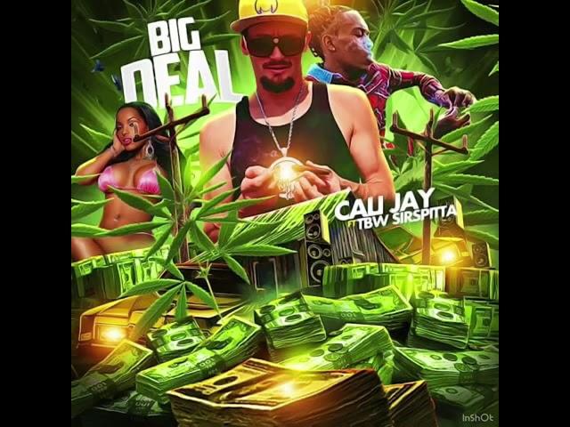 Big Deal -Cali Jay ft TBW Sirspitta new music 2020