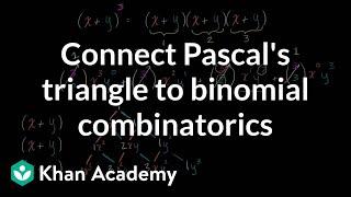 Connecting Pascal's triangle to binomial combinatorics | Algebra II | Khan Academy