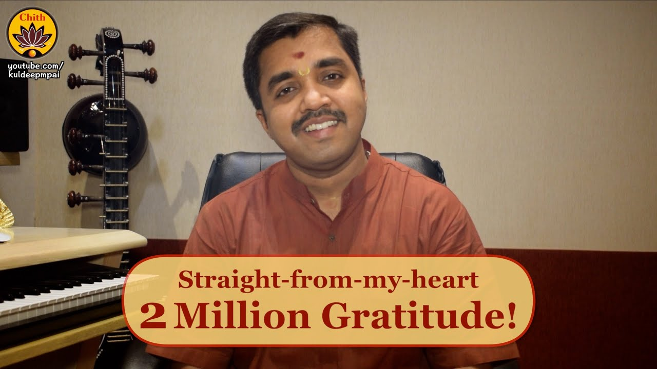 2 Million Gratitude | Straight-from-my-heart | Vande Guru Paramparaam | Kuldeep M Pai