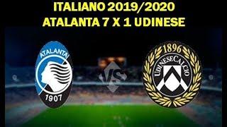 RESUMO: ATALANTA 7 X 1 UDINESE - ITALIANO 2019/2020