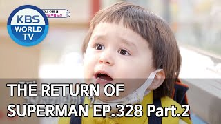 The Return of Superman | 슈퍼맨이 돌아왔다 - Ep.328 Part. 2 [ENG/2020.05.10]