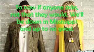Down In Mississippi (UpToNoGood) by Sugarland Lyrics