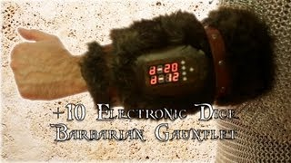 +10 Electronic Dice Barbarian Gauntlet from ThinkGeek