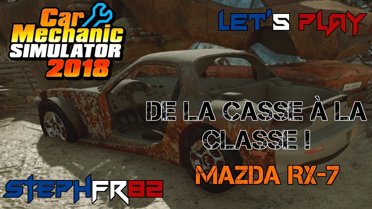 car mechanic simulator 2018 de la casse la classe e04 mazda rx 7 fr pc youtube. Black Bedroom Furniture Sets. Home Design Ideas