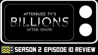 Billions Season 2 Episode 10 Review & After Show | AfterBuzz TV