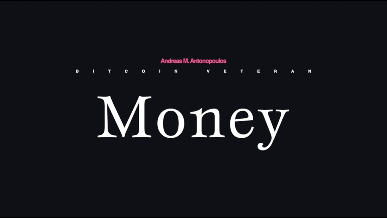 Andreas M. Antonopoulos on Money