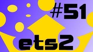 ETS 2 Let´s Play mit TruckTV Teil 51