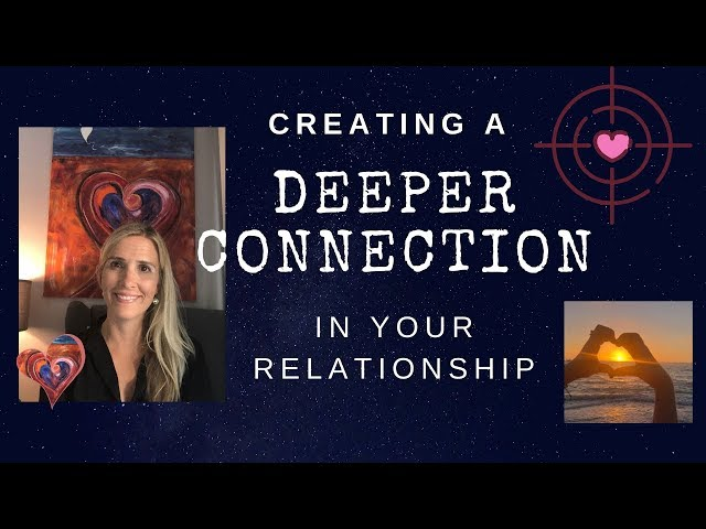 Creating a Deeper Connection in your Relationship
