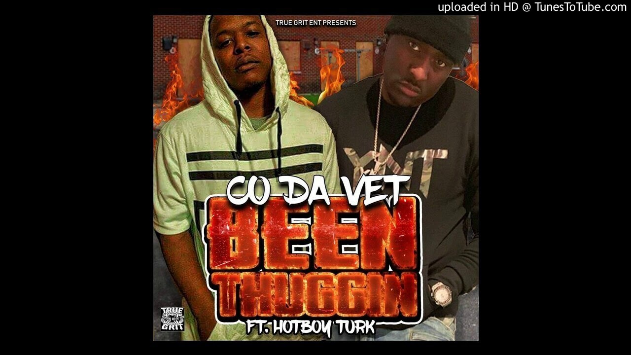 "Co da vet ft hotboy turk ""been thuggin"""