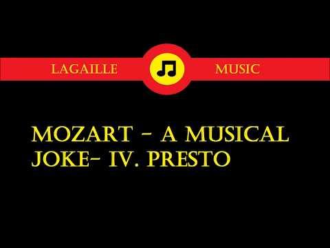 Mozart - A Musical Joke- IV. Presto