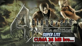 Wow Super Lite cuma 26 MB...Cara Install Game Resident Evil 4 di Android
