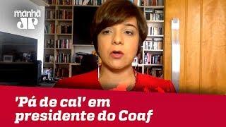 Vera: Mensagens vazadas serão usadas como 'pá de cal' em presidente do Coaf