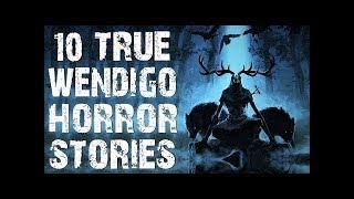 10 TRUE Absolutely Terrifying Skinwalker & Wendigo Horror Stories | Creepypasta (Scary Stories)