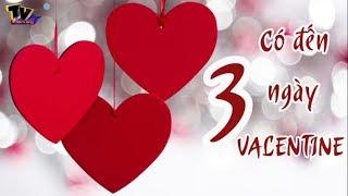 Bạn có biết: VALENTINE có đến tận 3 ngày? - Vui Độc lạ