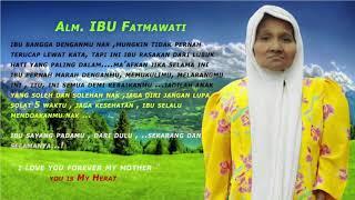 Alm . IBU FATMAwati ( Cover lagu Ibu By : Wafiq Azizah )