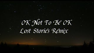 Ok Not To Be Ok Lost Stories Remix Lyrics   Marshmello & Demi Lovato