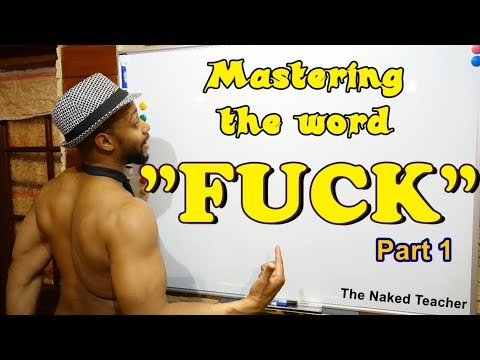 """25 ways to use the word """"FUCK"""" (part 1)"""