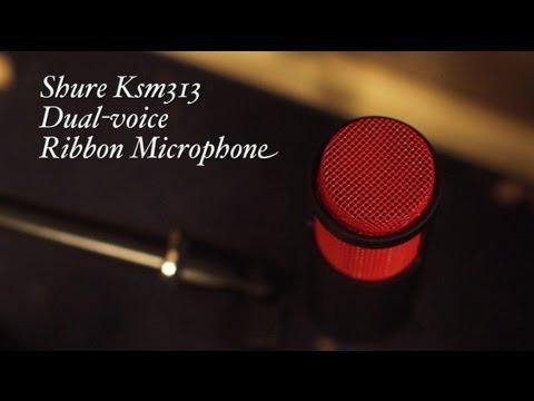 Shure KSM313 Dual-Voice Ribbon Microphone Review