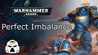 Perfect Imbalance in Warhammer 40k