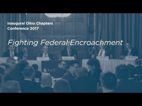 Inaugural Ohio Chapters Conference 2017 Panel II: Fighting Federal Encroachment