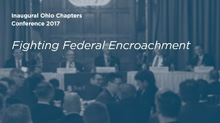 Inaugural Ohio Chapters Conference Panel Ii Fighting Federal Encroachment