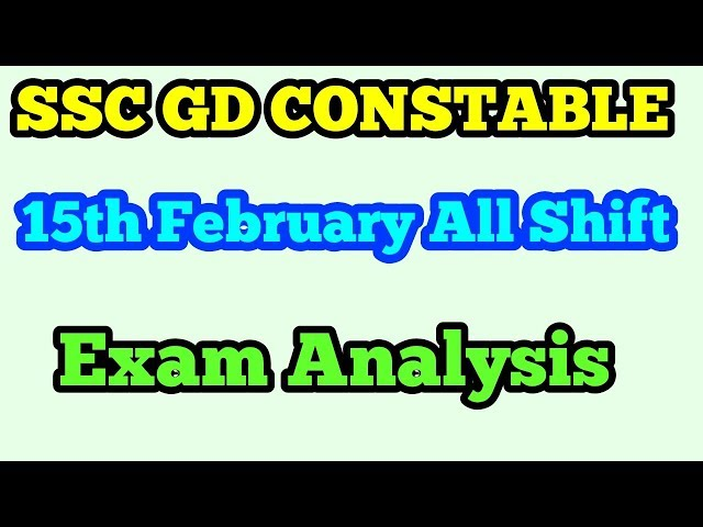 SSC GD CONSTABLE exam 15th February (1st+2nd+3rd) Shift analysis