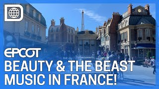 Beauty and the Beast Background Music Now in France Pavilion - Epcot