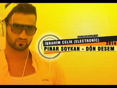 İbrahim Çelik & Pınar Soykan (& Orhan Ölmez) - Dön Desem (Electronic)