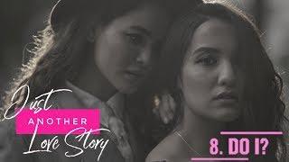 JUST ANOTHER LOVE STORY - EPISODE 8    Do I?    Priyanka Karki    Shristi Shrestha