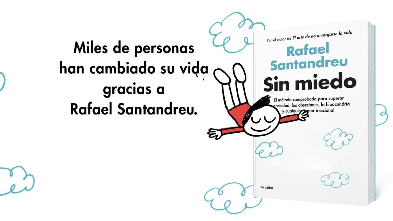 Sin miedo» , el método definitivo de Rafael Santandreu para vencer tus  miedos y fobias - YouTube