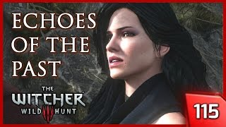 The Witcher 3 ► Echoes of the Past - Story & Gameplay #115 [PC]