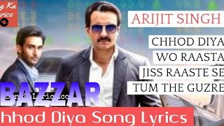 Chhod Diya (Arijit Singh) I Bazzar | 2018 (mp3)