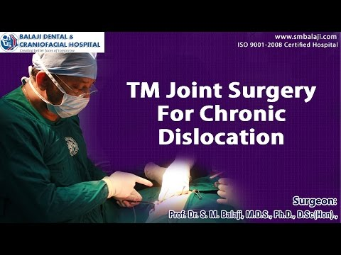 TM Joint Surgery For Chronic Dislocation - Dr SM Balaji