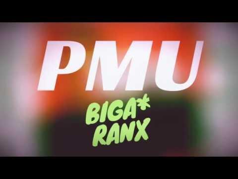 Biga* Ranx - PMU