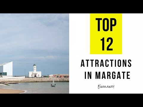Top 12. Best Tourist Attractions in Margate - England