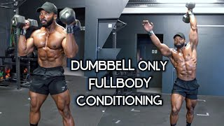 ULTIMATE FULL BODY DUMBBELL ONLY CONDITIONING   Beginners and Advanced